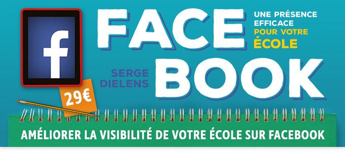 Facebook, une présence efficace pour votre école Améliorer la visibilité de votre école sur Facebook