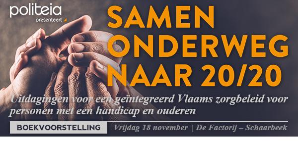 Samen onderweg naar 20/20: Uitdagingen voor een geïntegreerd Vlaams zorgbeleid voor personen met een handicap en ouderen