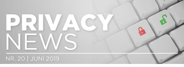 Privacy news | Nr. 20 - juni 2019