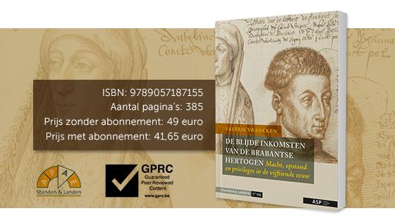 DE BLIJDE INKOMSTEN VAN DE BRABANTSE HERTOGEN - Macht, opstand en privileges in de vijftiende eeuw (boek)
